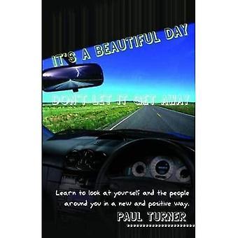 Det är en vacker dag: Låt det inte få bort