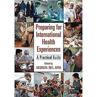 Forbereder internasjonal helse erfaringer: en praktisk Guide