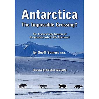 Antarctica: The Impossible Crossing?