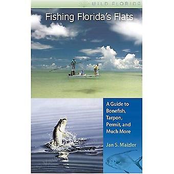 Fiske Floridas lägenheter: en Guide till Bonefish, Tarpon, Permit, och mycket mer (vilda Florida): en Guide till Bonefish, Tarpon, Permit, och mycket mer (vilda Florida)