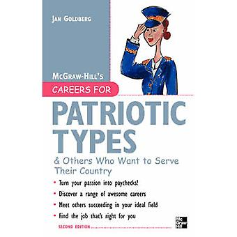 Careers for Patriotic Types  Others Who Want to Serve Their Country by Goldberg & Jan