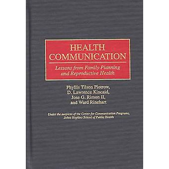 Health Communication Lessons from Family Planning and Reproductive Health by Kincaid & D Lawrence