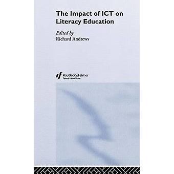 The Impact of Ict on Literacy Education by Andrews & Richard