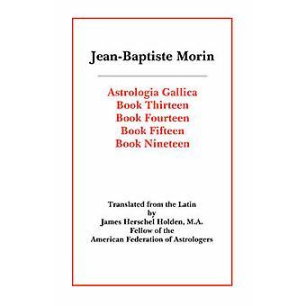 Gallica アストロロギア本モーリン ・ ジャン = バティストによって 13 14 15 19