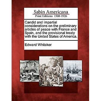 صريحة ونزيهة الاعتبارات على المواد الأولية للسلام مع فرنسا وإسبانيا معاهدة المؤقت مع الولايات المتحدة الأمريكية. من ويتيكر & إدوارد