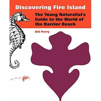 Découverte de l'île de feu le Guide jeunes naturalistes dans le monde de la plage de barrière par Perry & Bill