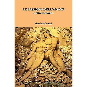 LE PASSIONI DELLANIMO e altri racconti. by Corradi & Massimo