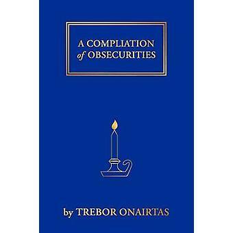 Eine Compliation von Obsecurities von Onairtas & Trebor