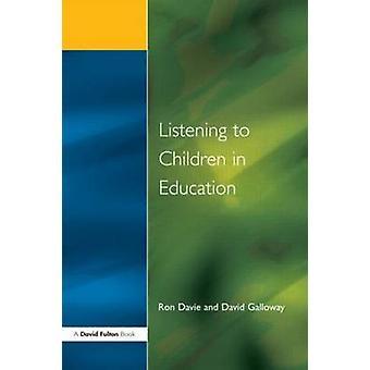 Listening to Children in Educ by Davie & Ron