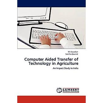 Computer Aided Transfer of Technology in Agriculture by Kavaskar & M.