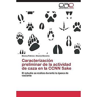 Caracterizacin preliminar de actividad de caza en la Corte CCNN Sake da Alvarez Becerra Blanca Patricia