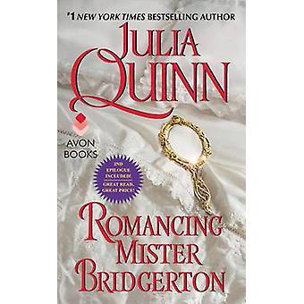 Romancing Mister Bridgerton by Julia Quinn - 9780062353689 Book