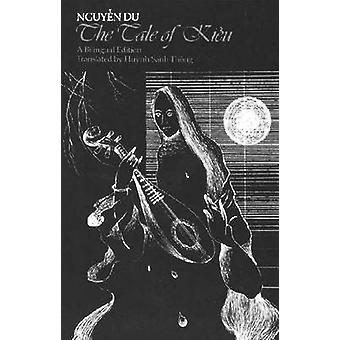 The Tale of Kieu - A Bilingual Edition of Nguyen Du's Truyen Kieu (New