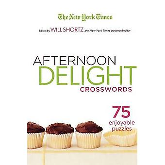The New York Times Afternoon Delight Crosswords - 75 Enjoyable Puzzles