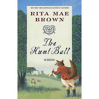 The Hunt Ball by Rita Mae Brown - 9780345465504 Book