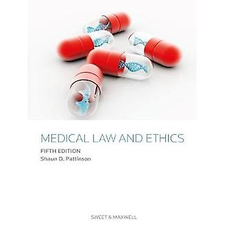 Medical Law and Ethics by Shaun D. Pattinson - 9780414060272 Book