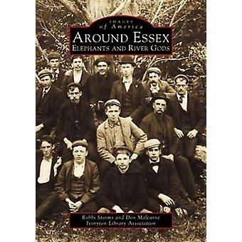 Around Essex - - Elephant and River Gods by Robert Storms - 97807385093