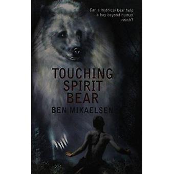 Touching Spirit Bear by Ben Mikaelsen - 9780756910990 Book