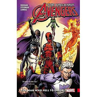 Uncanny Avengers - Unity Vol. 2 - The Man Who Fell to Earth by Ryan Ste