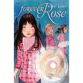Forever Rose by Hilary McKay - 9781416954873 Book