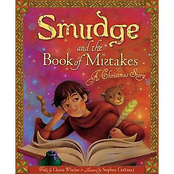Smudge and the Book of Mistakes - A Christmas Story by Gloria Whelan -