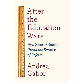 After The Education Wars - How Smart Schools Upend the Business of Ref