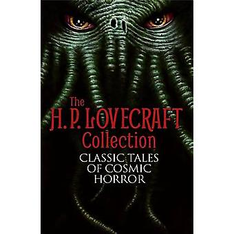 The H. P. Lovecraft Collection - Classic Tales of Cosmic Horror by H P