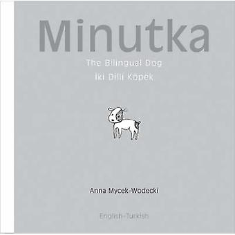 Minutka - The Bilingual Dog by Anna Mycek-Wodecki - 9781840595109 Book