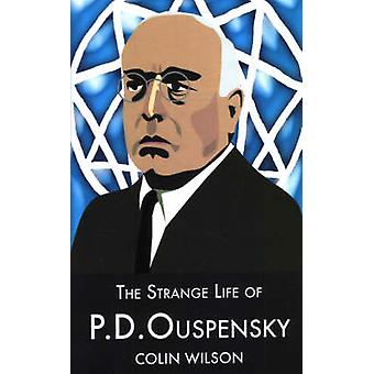 The Strange Life of P.D.Ouspensky by Colin Wilson - 9781904658252 Book