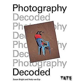 Tate: Photography Decoded: Look, Think, Ask (Tate)