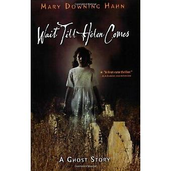 Wait Till Helen Comes - A Ghost Story by Mary Downing Hahn - 978054702