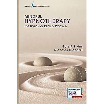 Mindful hypnoterapi: Grunderna för klinisk praxis