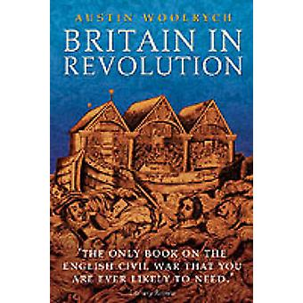 Britain in Revolution by Austin Woolrych
