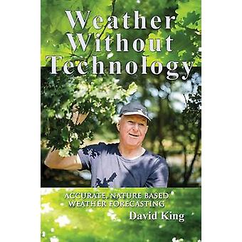 Weather Without Technology Accurate nature based weather forecasting by King & David
