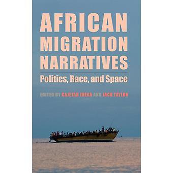 African Migration Narratives by Cajetan Iheka
