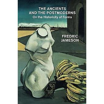 Ancients and the Postmoderns by Fredric Jameson