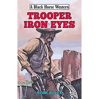 Trooper Iron Eyes by Rory Black