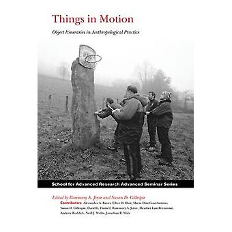 Things in Motion - Object Itineraries in Anthropological Practice by R