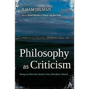 Philosophy as Criticism - Essays on Dennett - Searle - Foot - Davidson