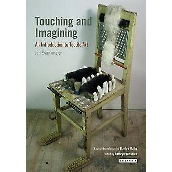 Touching and Imagining - An Introduction to Tactile Art by Jan Svankma