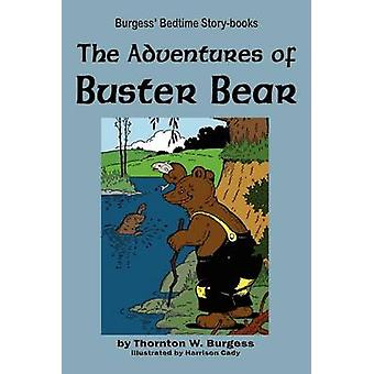The Adventures of Buster Bear by Burgess & Thornton W.