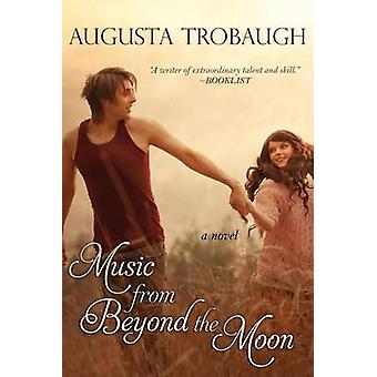 Music from Beyond the Moon by Trobaugh & Augusta