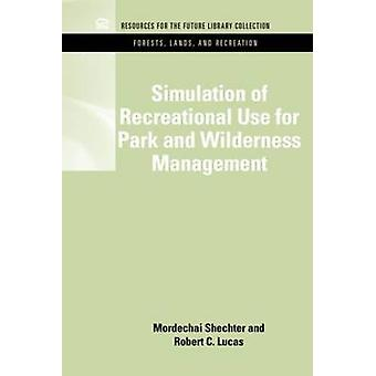 Simulation of Recreational Use for Park and Wilderness Management by Shechter & Mordechai
