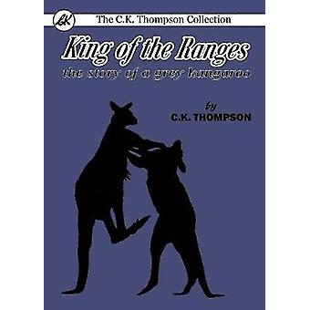 King of the Ranges the story of a grey kangaroo by Thompson & Charles Kenneth