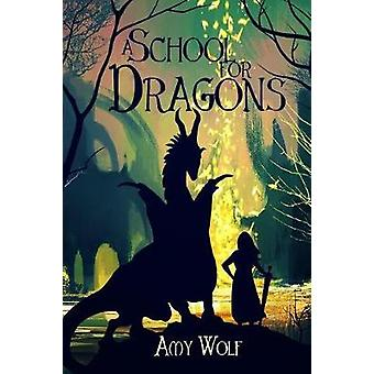 A School for Dragons by WOLF & AMY H