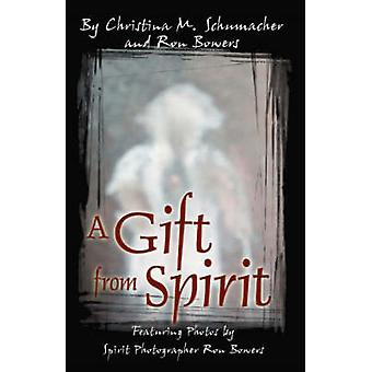 A Gift from Spirit by Bowers & Ron