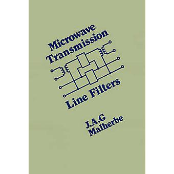 Microwave Transmission Line Filters by Malherbe & J. A. G.