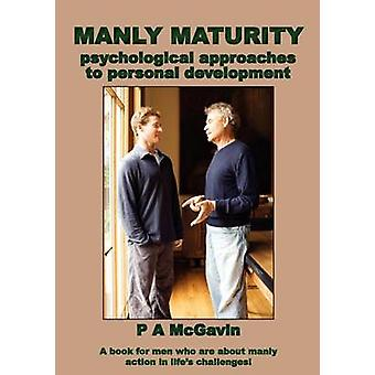 Manly Maturity by McGavin & P. A.