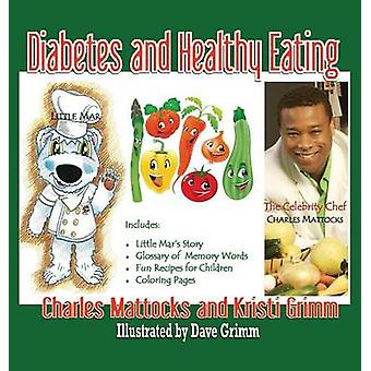 Diabetes and Healthy Eating by Mattocks & Charles