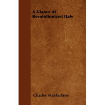 A Glance At Revolutionized Italy by MacFarlane & Charles